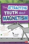 The Attractive Truth about Magnetism