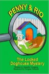 Penny & Rio: The Locked Doghouse Mystery