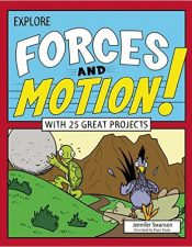 Forces and Motion - Jennifer Swanson