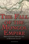 Fall of the Mongol Empire - Jennifer Swanson