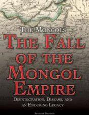 Fall of the Mongol Empire - Jennifer Swanson