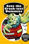 Save the Crash Test Dummies by Jennifer Swanson
