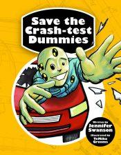Save the Crash Test Dummies by Jennifer Swanson