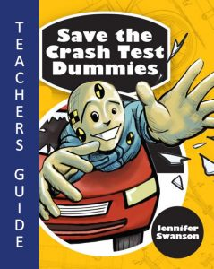 Teachers' Guide - 2020 Parents' Choice Gold Award Winner Save the Crash-test Dummies